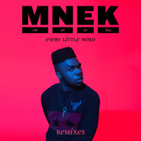 MNEK - Every Little Word (Remixes [Explicit])