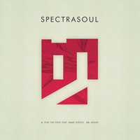Spectrasoul - Play the Fool / Bugsy