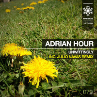 Adrian Hour - Unwittingly