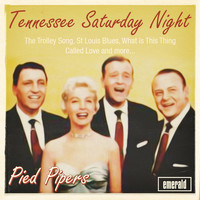 The Pied Pipers - Tennessee Saturday Night