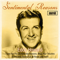 Eddy Howard - Sentimental Reasons