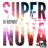 DJ Report - Supernova