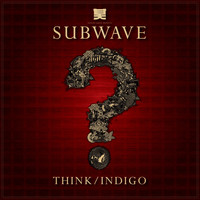 Subwave - Think / Indigo