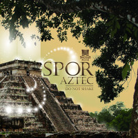 Spor - Aztec / Do Not Shake