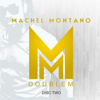 Machel Montano - Double M (Disc Two)