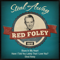Red Foley - Steal Away
