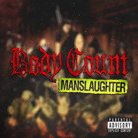 Body Count - Manslaughter (Explicit)