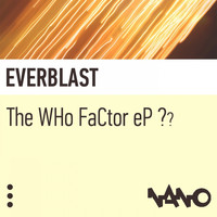 Everblast - The Who FaCtor EP