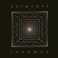 Cut Copy - Far Away