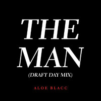 Aloe Blacc - The Man (Draft Day Mix)