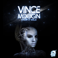 Vince Moogin - Drop It Wild