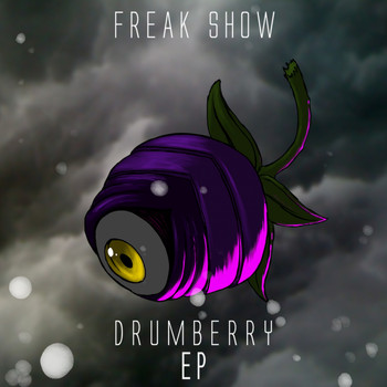 The Freak Show - Drumberry EP
