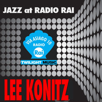 Lee Konitz - Jazz At Radio Rai: Lee Konitz (Via Asiago 10)