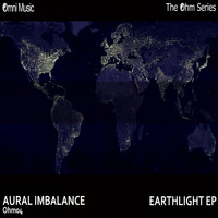 Aural Imbalance - The Ohm Series: Earthlight EP