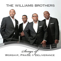 The Williams Brothers - Songs of Worship, Praise & Deliverance