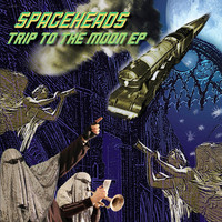 Spaceheads - Trip to the Moon EP