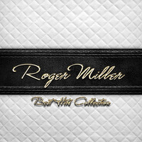 Roger Miller - Best Hits Collection of Roger Miller