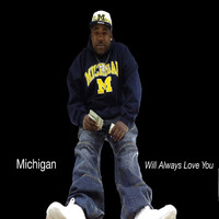 Michigan - Will Always Love You