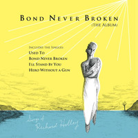 Richard Holley - Bond Never Broken (The Album)