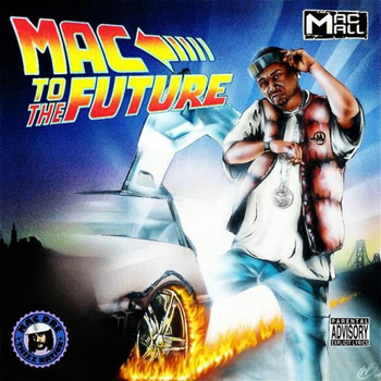 Mac Mall - Mac to the Future (Explicit)