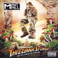 Mac Mall - Thizziana Stoned and the Temple of Shrooms (Explicit)