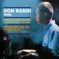 Don Randi - Don Randi Trio. Feelin' Like Blues / Where Do We Go from Here?