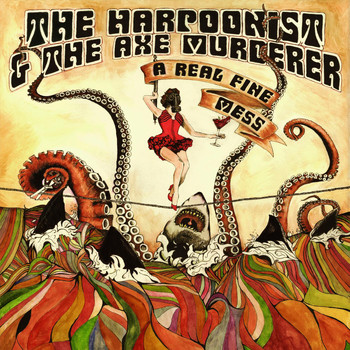 The Harpoonist & the Axe Murderer - A Real Fine Mess