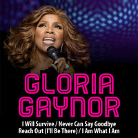 Gloria Gaynor - I Will Survive / Never Can Say Goodbye / Reach Out (I'll Be There) / I Am What I Am - Single