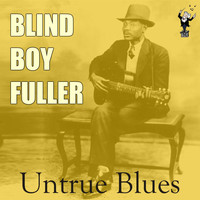 Blind Boy Fuller - Untrue Blues
