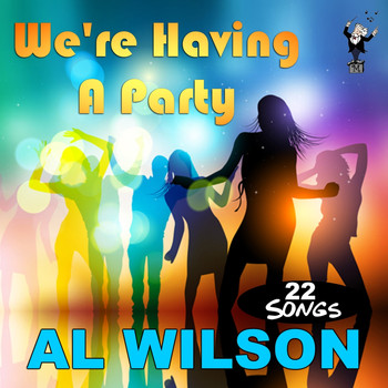 Al Wilson - We're Having a Party
