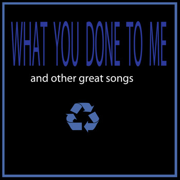 Various Artists - What You Done to Me
