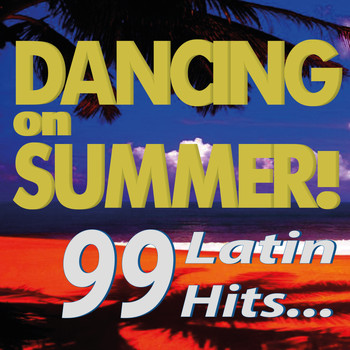 Various Artists - Dancing on Summer! 99 Latin Hits...