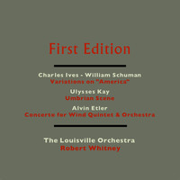 "The Louisville Orchestra and Robert Whitney - Charles Ives & William Schuman: Variations on ""America"" - Ulysses Kay: Umbrian Scene - Alvin Etler: Concerto for Wind Quintet & Orchestra"