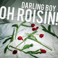Darling BOY - Oh Roisin!