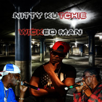 Nitty Kutchie - Wicked Man You Nah Go No Where