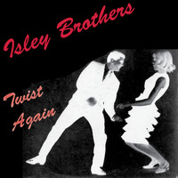 Isley Brothers - Twist Again