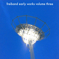 Freiband - Early Works, Vol. 3