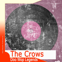 The Crows - Doo Wop Legends: The Crows