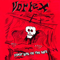 Vortex - First Bite of the Bats