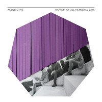 Acollective - Happiest of All Memorial Days