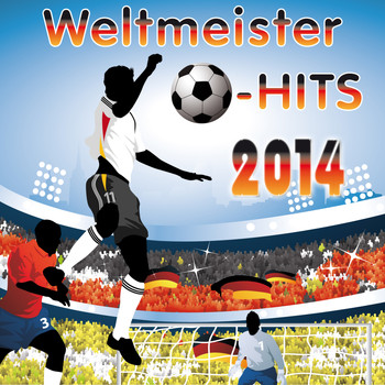 Various Artists - Weltmeister Hits 2014