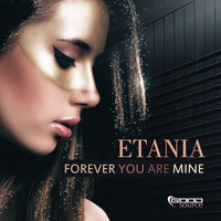 Etania - Forever You Are Mine