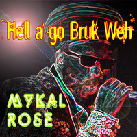 Mykal Rose - Hell a Go Bruk Weh - Single