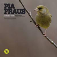 Pia Fraus - Mute the Birds