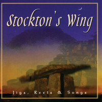 Stockton's Wing - Stockton's Wing - Jigs, Reels & Songs