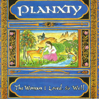 Planxty - The Woman I Loved So Well