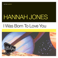 Hannah Jones - Almighty Presents: I Was Born to Love You