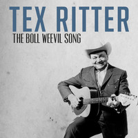 Tex Ritter - The Boll Weevil Song