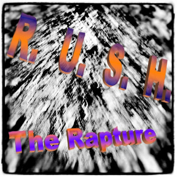 The Rapture - Rush