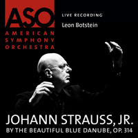American Symphony Orchestra - Strauss: By the Beautiful Blue Danube, Op. 314